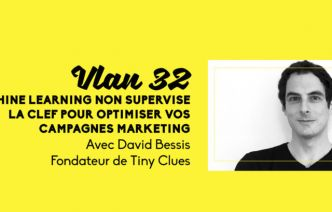 Le machine learning non supervisé : la clef pour optimiser vos campagnes marketing