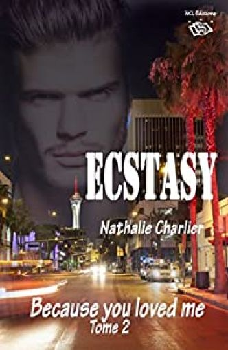 Ecstasy, tome 2 : Because you loved me par Nathalie Charlier
