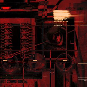 Between The Buried And Me – »Automata I»