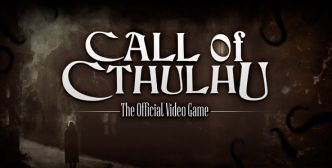 E3 2018: Call Of Cthulhu ou redéfinir la folie