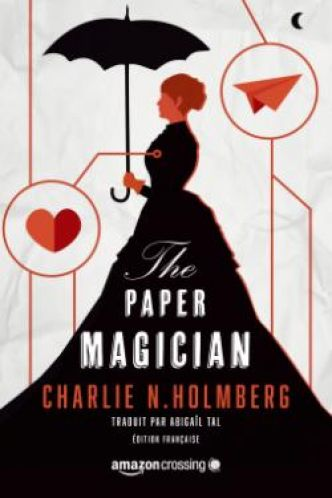 The Paper Magician, tome 1 par  Charlie N. Holmberg