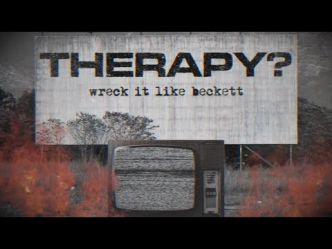 Therapy? (Rock Alternatif) a balancé Wreck It Like Beckett. Cleave sort le 21 septembre chez Marshall...