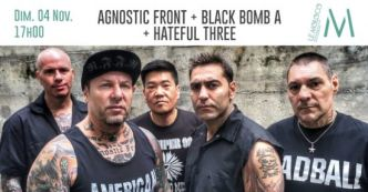[PREVIEW] AGNOSTIC FRONT + BLACK BOMB A + HATEFUL THREE – 04.11 – le Moloco – Audincourt (25)