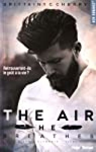 The elements, tome 1 : The air he breathes par  Brittainy c Cherry
