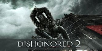 Dishonored 2 toujours d'actualité
