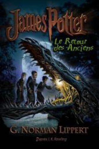 James Potter, tome 1 : Le Retour des Anciens par G. Norman Lippert