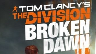 The Division 2 : découvrez le roman Tom Clancy's The Division : Broken Dawn