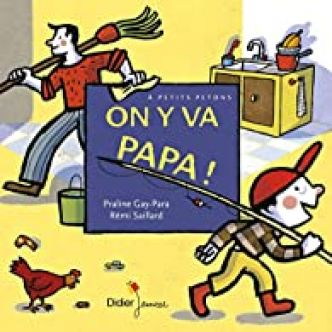On y va papa !  par Praline Gay-Para