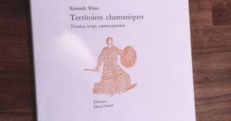 "Kenneth White : ""Territoires chamaniques"""