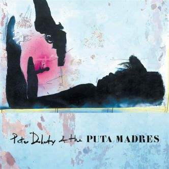 [album] Peter Doherty & The Puta Madres - Peter Doherty & The Puta Madres