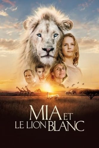 Mia et le lion blanc Film Streaming - Complet VF (HDRip)