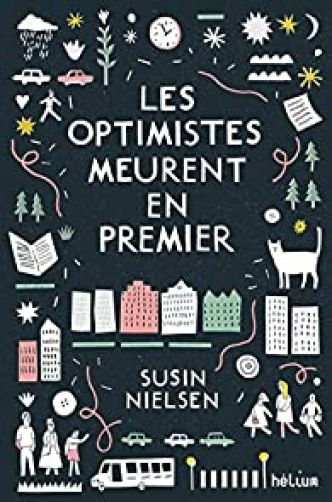 Les optimistes meurent en premier par Susin Nielsen