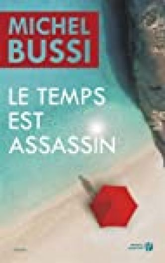 Le Temps est assassin par Michel Bussi