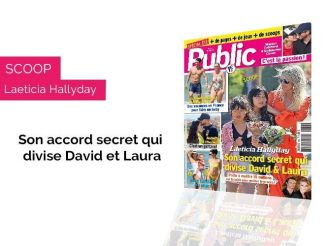 Magazine Public - Scoop - Laeticia Hallyday : Son accord secret qui divise David et Laura