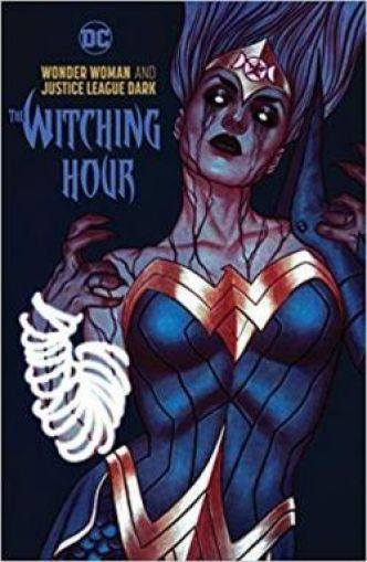 Wonder Woman & the Justice League Dark: The Witching Hour par James Tynion IV