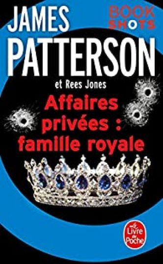 Affaires privées : Famille royale : Bookshots par James Patterson