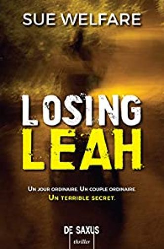 Losing Leah par Sue Welfare