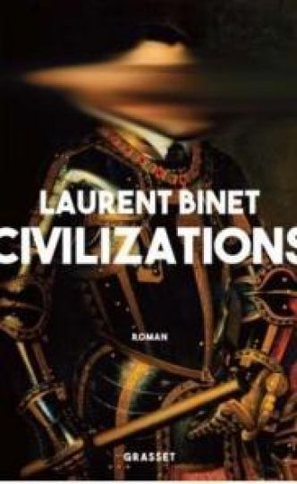 Civilizations par Laurent Binet