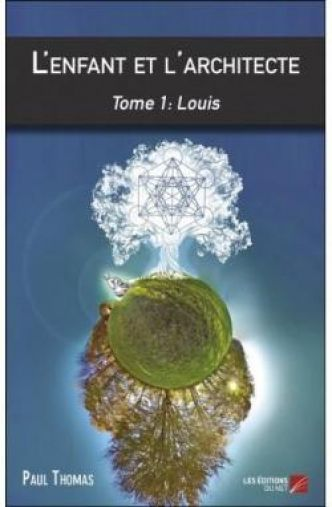 L'enfant et l'architecte - Tome 1 : Louis par Paul Thomas