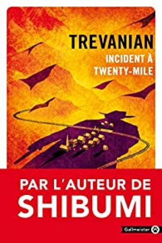 Incident à Twenty-Mile par  Trevanian