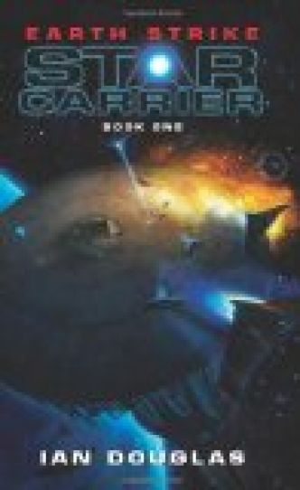 Earth Strike: Star Carrier: Book One par Ian Douglas