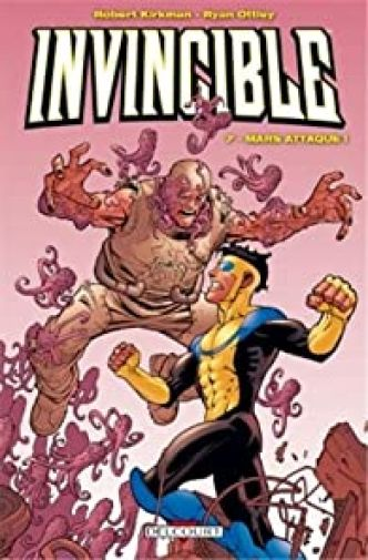 Invincible, tome 7 : Mars attaque ! par Robert Kirkman