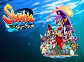 Shantae and the Seven Sirens se précise…