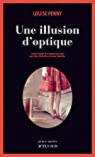 Une illusion d'optique par Louise Penny