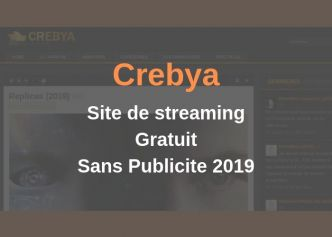 Crebya : Regarder Films En Streaming Sans Pub - Actu-solutions.com