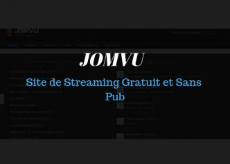 Jomvu Site de streaming Gratuit en 2019 - Actu-solutions.com