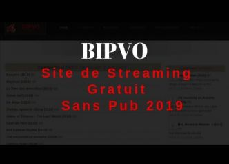 BIPVO Site de Streaming En VF Gratuit en 2019 - Actu-solutions.com