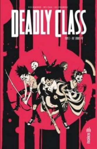 Deadly Class, tome 3 : The snake pit par Rick Remender