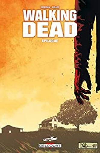 Walking Dead, tome 33 : Epilogue par Robert Kirkman