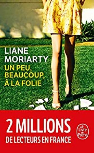 Un peu, beaucoup, à la folie par Liane Moriarty