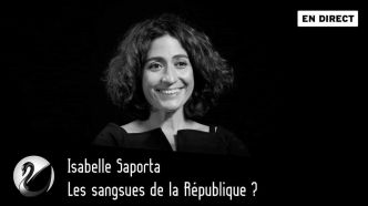 Les sangsues de la République ? Isabelle Saporta [EN DIRECT]