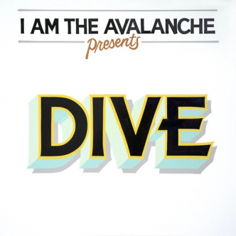 Chronique Express : I Am The Avalanche - Dive