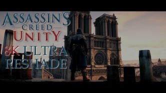 Assassin's Creed Unity est-il toujours au top 7 ans après sa sortie ? 8K Ultra Reshade Ray Tracing inside