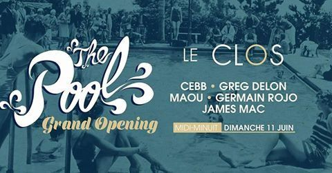 34 - Grand Opening The Pool by United @ Le Clos le 11/06/2017